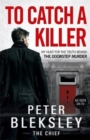 To Catch A Killer - My Hunt for the Truth Behind the Doorstep Murder - Book