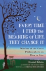Every Time I Find the Meaning of Life, They Change It - eBook