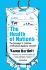 The Health of Nations : The Campaign to End Polio and Eradicate Epidemic Diseases - eBook
