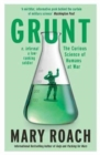 Grunt : The Curious Science of Humans at War - Book