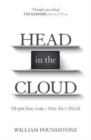Head in the Cloud : Dispatches from a Post-Fact World - Book