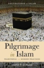 Pilgrimage in Islam : Traditional and Modern Practices - Book