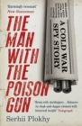 The Man with the Poison Gun : A Cold War Spy Story - Book