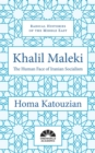 Khalil Maleki : The Human Face of Iranian Socialism - Book
