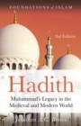 Hadith : Muhammad's Legacy in the Medieval and Modern World - eBook
