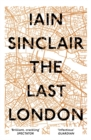 The Last London : True Fictions from an Unreal City - Book