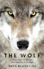 The Wolf : A True Story of Survival and Obsession in the West - Book