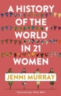 A History of the World in 21 Women : A Personal Selection - Book