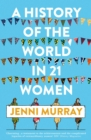 A History of the World in 21 Women : A Personal Selection - eBook