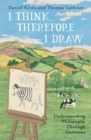 I Think, Therefore I Draw : Understanding Philosophy Through Cartoons - eBook