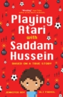 Playing Atari with Saddam Hussein : Based on a True Story - Book