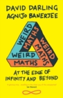 Weird Maths : At the Edge of Infinity and Beyond - Book