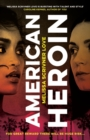 American Heroin : 'A rip-through-it-in-one-sitting thrill ride that will leave readers hooked' Joseph Knox - Book