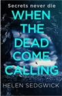 When the Dead Come Calling : The Burrowhead Mysteries - Book