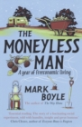 The Moneyless Man : A Year of Freeconomic Living - Book
