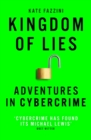 Kingdom of Lies : Unnerving adventures in the world of cybercrime - eBook