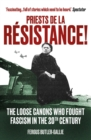 Priests de la Resistance! : The loose canons who fought Fascism in the twentieth century - eBook