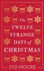 The Twelve Strange Days of Christmas - eBook