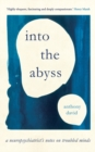 Into the Abyss : A neuropsychiatrist's notes on troubled minds - Book