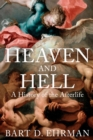 Heaven and Hell : A History of the Afterlife - eBook