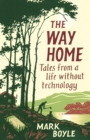 The Way Home : Tales from a Life Without Technology - Book