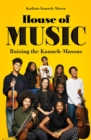 House of Music : Raising the Kanneh-Masons - Book