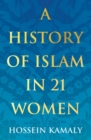 A History of Islam in 21 Women - Book