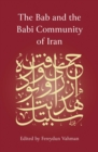 The Bab and the Babi Community of Iran - Book