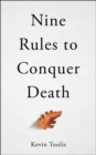 Nine Rules to Conquer Death - Book