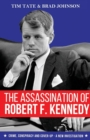 The Assassination of Robert F. Kennedy : Crime, Conspiracy and Cover-Up - A New Investigation - Book