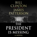 The President is Missing : The political thriller of the decade - Book