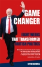 GAME CHANGER Eight Weeks That Transformed British Politics : Inside Corbyn's Election Machine - Book