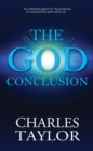 The God Conclusion : An unbiased search for the evidence for God and the spirit within us - Book