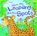 Just So Stories How the Leopard Got His Spots - Book