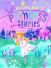 B384 My First Bk Princess Stories - Book