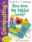 Get Set Go: Computing - How does my tablet work? - Book