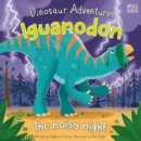 Dinosaur Adventures: Iguanodon - The noisy night - Book