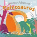 Dinosaur Adventures: Plateosaurus - The selfish dinosaurs - Book