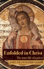 Enfolded in Christ : The Inner Life of the Priest - Book