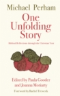One Unfolding Story : Biblical reflections through the Christian Year - eBook