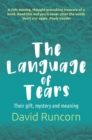 The Language of Tears : Their gift, mystery and meaning - Book