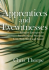 Apprentices and Eyewitnesses : Creative Liturgies for Incarnational Worship - Book
