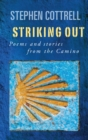 Striking Out : Poems and stories from the Camino - Book