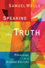 Speaking the Truth : Preaching in a diverse culture - Book