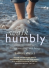 Walk Humbly : Encouragements for living, working and being - Book