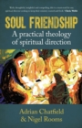 Soul Friendship : A practical theology of spiritual direction - Book