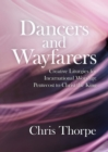 Dancers and Wayfarers : Creative Liturgies for Incarnational Worship - Book