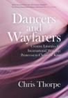 Dancers and Wayfarers : Creative Liturgies for Incarnational Worship: Pentecost to Christ the King - eBook