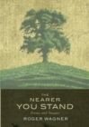 The Nearer You Stand : Poems and pictures - Book