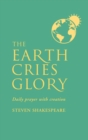 The Earth Cries Glory : Daily Prayer with Creation - Book